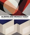 Albers and Moholy-Nagy: From the Bauhaus to the New World