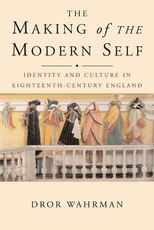 The Making of the Modern Self by Dror Wahrman