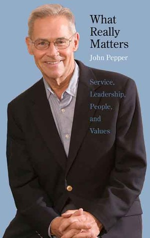 What Really Matters by John Pepper