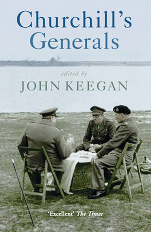 Churchill's Generals by John Keegan