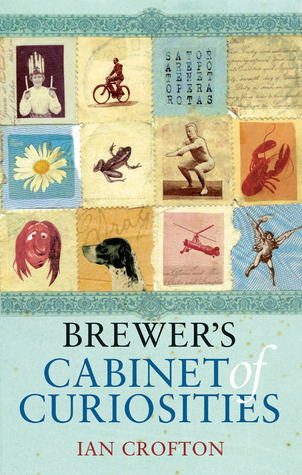 Brewer's Cabinet of Curiosities by Ian Crofton