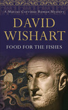 Food for the Fishes (Marcus Corvinus, #10)