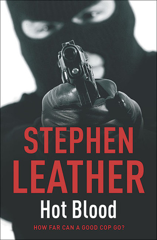 Hot Blood by Stephen Leather