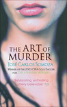 The Art of Murder / Clara y la Penumbra by José Carlos Somoza