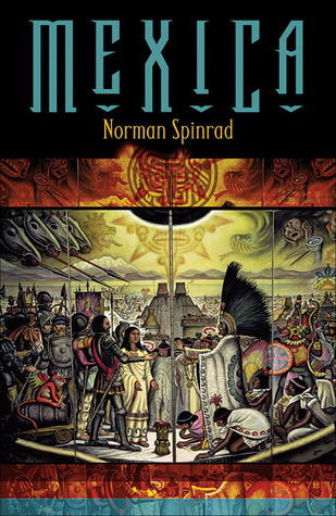Mexica by Norman Spinrad
