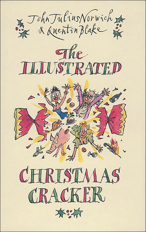 The Illustrated Christmas Cracker by John Julius Norwich
