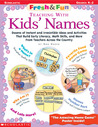 Fresh & Fun: Teaching With Kids' Names: Dozens of Instant and Irresistible Ideas and Activities That Build Early Literacy, Math Skills, and More From Teachers Across the Country
