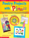 Poetry Projects with Pizzazz: 15 Easy, Hands-on Poetry Activities That Invite Kids to Write and Publish Their Poems in Unique and Dazzling Ways