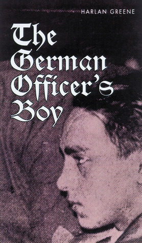 The German Officer's Boy by Harlan Greene