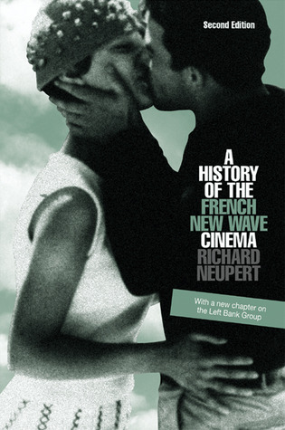 A History of the French New Wave Cinema by Richard Neupert