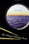 Mr. Ding�s Chicken Feet: On a Slow Boat from Shanghai to Texas