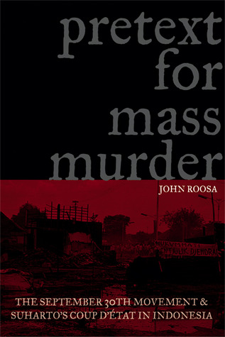 Pretext for Mass Murder by John Roosa