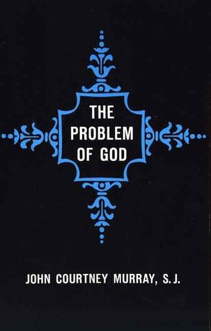 The Problem of God: Yesterday and Today