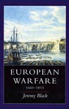 European Warfare, 1660-1815 by Jeremy Black