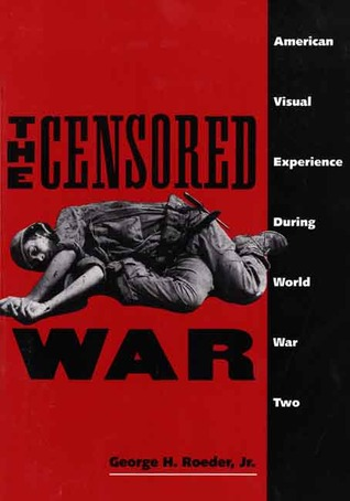 The Censored War by George Roeder