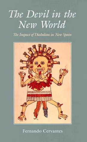 The Devil in the New World: The Impact of Diabolism in New Spain