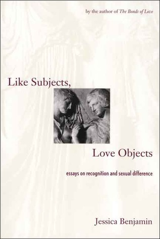 Like Subjects, Love Objects: Essays on Recognition and Sexual Difference