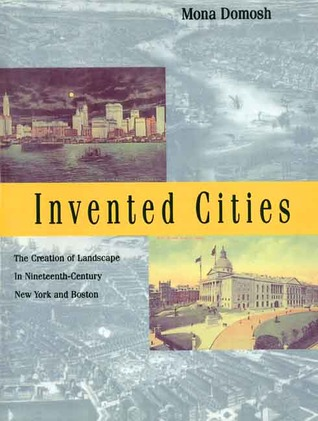 Invented Cities by Mona Domosh