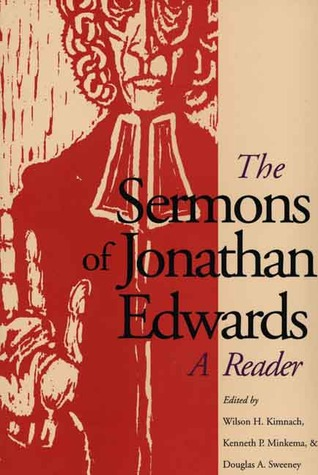 The Sermons of Jonathan Edwards by Jonathan Edwards