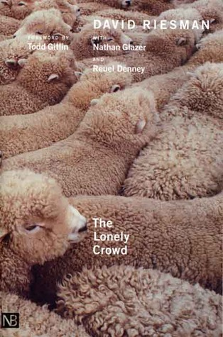 The Lonely Crowd by David Riesman