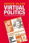 Virtual Politics: Faking Democracy in the Post-Soviet World