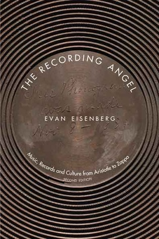 Review The Recording Angel: Music, Records and Culture from Aristotle to Zappa PDB by Evan Eisenberg