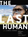 The Last Human: A Guide to Twenty-Two Species of Extinct Humans