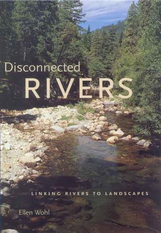 Disconnected Rivers by Ellen E. Wohl