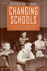 Changing Schools: Progressive Education Theory and Practice, 1930-1960