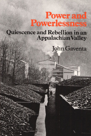 an analysis of power and powerlessness a novel by john gaventa Are relatively powerless others see it as more pervasive, embodied in a web of relationships and finding the spaces for change: a power analysis john gaventa.