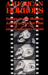 American Horrors: Essays on the Modern American Horror Film