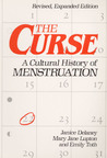 The Curse: A CULTURAL HISTORY OF MENSTRUATION