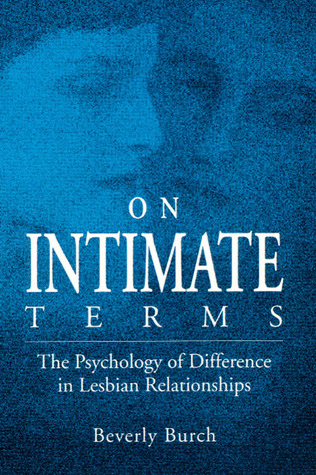 On Intimate Terms: The Psychology of Difference in Lesbian Relationships