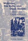 Wobblies, Pile Butts, and Other Heroes: Laborlore Explorations