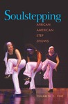 Soulstepping: AFRICAN AMERICAN STEP SHOWS