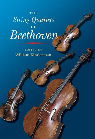 The String Quartets of Beethoven by William Kinderman