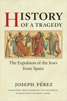 History of a Tragedy: THE EXPULSION OF THE JEWS FROM SPAIN