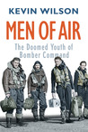 Men Of Air: Doomed Youth of Bomber Command's War: The Doomed Youth of Bomber Command