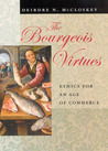 The Bourgeois Virtues: Ethics for an Age of Commerce