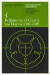 The Christian Tradition 4: Reformation of Church & Dogma 1300-1700