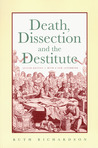 Death, Dissection and the Destitute