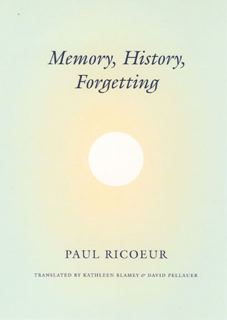 Memory, History, Forgetting by Paul Ricoeur