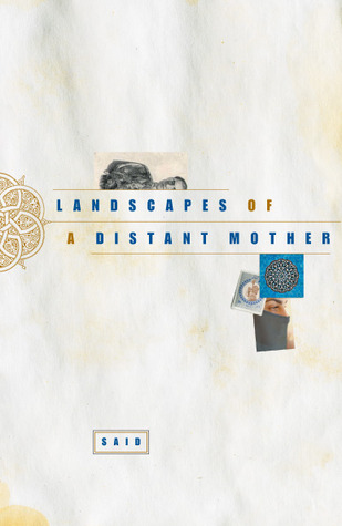Landscapes of a Distant Mother by Said