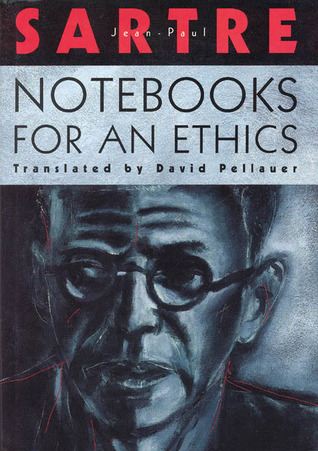 Notebooks for an Ethics by Jean-Paul Sartre