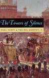 The Towers of Silence (The Raj Quartet, #3)