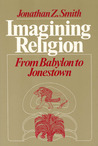 Imagining Religion: From Babylon to Jonestown