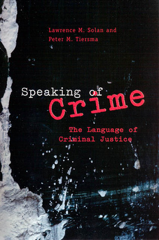 Speaking of Crime: The Language of Criminal Justice