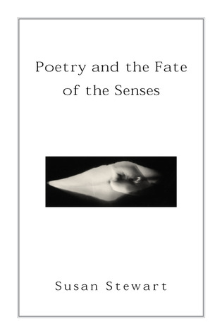 Poetry and the Fate of the Senses