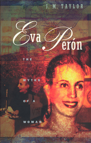 Eva Peron: The Myths of a Woman