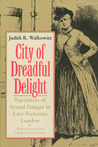 City of Dreadful Delight by Judith R. Walkowitz